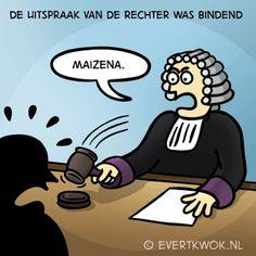De uitspraak van de rechter blijft bindend!