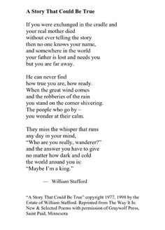 A story that could be true ~ William Stafford