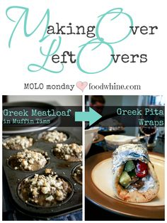 Making Over Left Over Greek muffin tin meatloaf into Greek pita wraps
