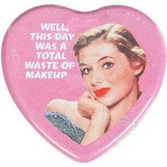 Someday's are a complete waste of makeup!