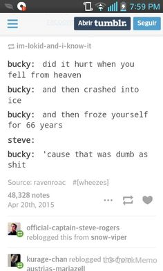 """Steve Rogers & Bucky Barnes - """"Did it hurt when you fell from heaven? I'm totally looking forward to Bucky losing it on Steve when he finds out! Marvel Funny, Marvel Memes, Marvel Avengers, Marvel Comics, Captain America And Bucky, Dc Anime, Bucky And Steve, James Buchanan, Dc Movies"""