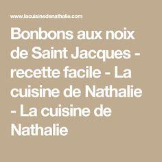 Bonbons aux noix de Saint Jacques - recette facile - La cuisine de Nathalie - La cuisine de Nathalie