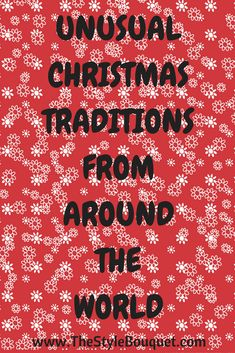 Unusual Christmas Traditions from Around the World #Christmas #tradition #countries