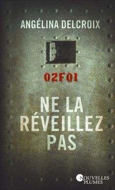 Buy Ne la réveillez pas by Angelina Delcroix and Read this Book on Kobo's Free Apps. Discover Kobo's Vast Collection of Ebooks and Audiobooks Today - Over 4 Million Titles! Good Books, Books To Read, Thriller Books, Recorded Books, Lus, My Emotions, Some Words, Bookstagram, Reading Lists