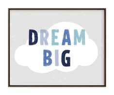 Bold Typographic, Nursery Rhymes, Whimsical, Blue, Grey Limited Edition Art From Minted By Independent Artist Pixel And Hank Called Dream BIG With Printing On In Sky NNA. Nursery Collage, Nursery Wall Art, Nursery Rhymes, Dream Big, Blue Grey, Whimsical, Wedding Invitations, Printing, Sky