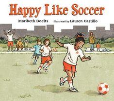Happy Like Soccer by Maribeth Boelts