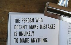 go make some mistakes! and then teach us!