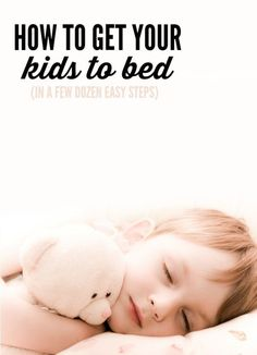 How to get your kids to bed in a few dozen steps is the most accurate (and funny) list about getting kids to sleep! | Parenting humor by Kim Bongiorno