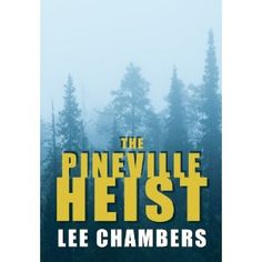 The Pineville Heist (Kindle Edition)  great book, I can't wait for the movie!