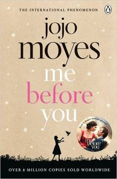 Me Before You: Amazon.co.uk: Jojo Moyes: 9780718157838: Books