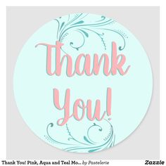 Shop Thank You! Pink, Aqua and Teal Modern Classic Round Sticker created by Pastelerie. Thank You Labels, Thank You Stickers, Aqua, Teal, Youre Invited, Round Stickers, Modern Classic, Happy Quotes, Custom Stickers