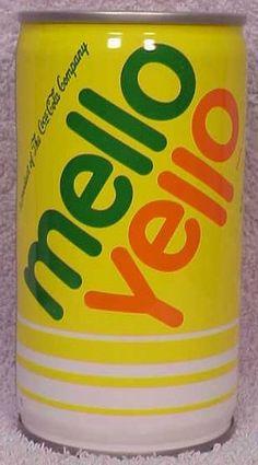 Mello Yello.
