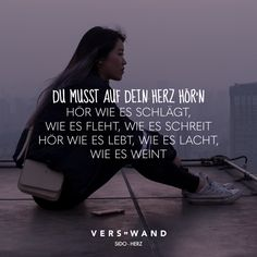 You have to listen to the heart Hear how it beats, how it begs, how it screams Hear how it lives, how it laughs, how it cries – Sido – VISUAL STATEMENTS® Song Quotes, Poetry Quotes, Life Quotes, German Quotes, English Quotes, Tight Hip Flexors, Psoas Muscle, Dark Thoughts, Quotation Marks