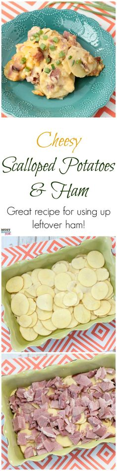 Cheesy Scalloped Potatoes and Ham Recipe that is great for using up leftover ham! This is the BEST cheesy potatoes and ham recipe too. So delicious!