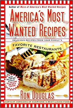 Amazon ❤ America's Most Wanted Recipes: Delicious Recipes from Your Family's Favorite Restaurants (America's Most Wanted Recipes Series)