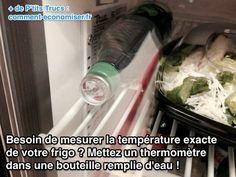 Mettez un thermomètre dans une bouteille d'eau pour mesurer la température du frigo