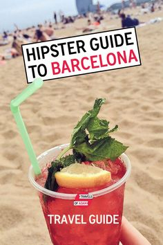 Your Ultimate Hipster Guide to Barcelona ... Neighborhoods | Cafés & Desserts | Tapas Bars & Restaurants | Art, Museums & Culture | Shopping & Style | Bars & Nightlife | Gay Barcelona | Hotels | Travel Tips FREE: travelsofadam.com...
