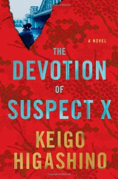 *Books [PDF] The Devotion of Suspect X (Detective Galileo, By - Keigo Higashino Book 1, The Book, Book Series, The Neighbor, Best Mysteries, Best Novels, Crime Fiction, Mystery Thriller, Mystery Novels