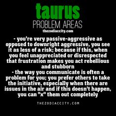 Zodiac Taurus problem areas.