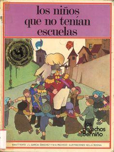 Los niños que no tenían escuelas / idea y texto J. L. García Sánchez y M.A. Pacheco; ilustraciones Nella Bosnia. -- Madrid : Altea, D.L. 1978.   -- (Los derechos del niño ; 7)  D.L. BI. 473-1978  ISBN 84-372-1341-X  *BPC González Garcés ID 582  Fondo infantil de reserva Altea, Comic Books, Comics, Madrid, Fictional Characters, Texts, 1950s, Illustrations, Schools