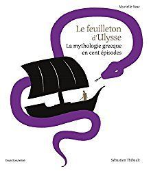 Buy Le feuilleton d'Ulysse: La mythologie grecque en cent épisodes by Murielle Szac, Sébastien THIBAULT and Read this Book on Kobo's Free Apps. Discover Kobo's Vast Collection of Ebooks and Audiobooks Today - Over 4 Million Titles! Terry Goodkind, Cycle 2, Kids Reading, Ebook Pdf, School, Amazon Fr, Questionnaires, France 1, Lectures