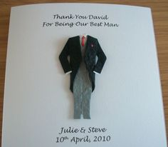 Hand made thank you card Best Man,Usher,Page boy  father of the bride ETc