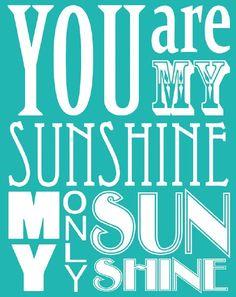 You Are My Sunshine 11x14 Fine Art Print $35.00