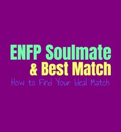 ENFP Soulmate & Best Match: How to Find Your Ideal Match - Personality Growth Star Sign Personality, Personality Growth, Myers Briggs Personality Types, Enfp Personality Career, Infj Best Match, Enfp And Infj, Intj, Introvert