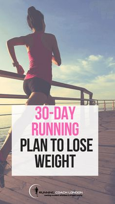 30 Day Running Plan To Lose Weight - Running Coach London - Laufen - Diet Lose Weight Running, Running Plan, Diet Plans To Lose Weight, Losing Weight Tips, Loose Weight, Weight Loss Plans, Fast Weight Loss, Healthy Weight Loss, Weight Gain