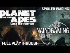 PLANET OF THE APES: LAST FRONTIER, PS4 Pro Full Playthrough.