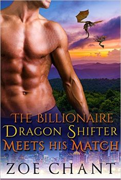 The Billionaire Dragon Shifter Meets His Match: BBW Paranormal Romance (Gray's Hollow Dragon Shifters Book 6) - Kindle edition by Zoe Chant. Literature & Fiction Kindle eBooks @ Amazon.com.