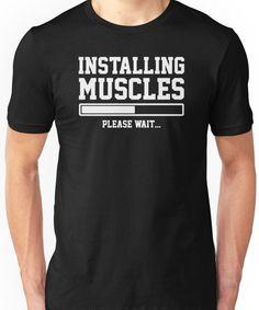 INSTALLING MUSCLES FUNNY PRINTED MENS TSHIRT GYM LIFT BRO WORKOUT NOVELTY  SLOGAN Unisex T-Shirt.   9e62da2369