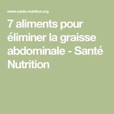 7 aliments pour éliminer la graisse abdominale  lire la suite / http://www.sport-nutrition2015.blogspot.com