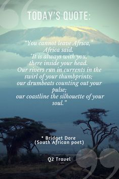 """""""You cannot leave Africa"""", Africa said … - African Africa Quotes, Quotes About Africa, African Poems, African Impact, Therapy Quotes, African Proverb, Safari, Something To Remember, Today Quotes"""