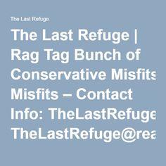 The Last Refuge | Rag Tag Bunch of Conservative Misfits – Contact Info: TheLastRefuge@reagan.com