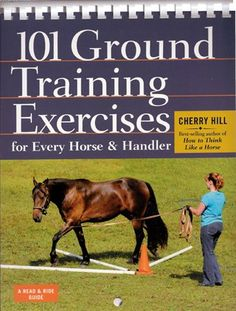 New !! 101 Ground Training Exercises for every Horse & Handler  by Cherry Hill