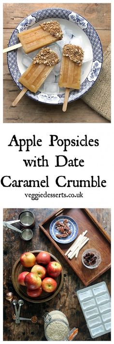 Apple Popsicles with Date Caramel and Crumble | Veggie Desserts Blog