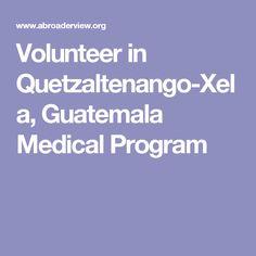 Volunteer in Quetzaltenango-Xela, Guatemala Medical Program