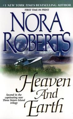 Nora Roberts - Heaven and Earth  Three Sisters Island Trilogy #2