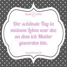 Mehr schöne Sprüche auf: www.mutterherzen.de  #geburt #mutter #baby #tag #schwangerschaft #kind #mama #babybauch #mutterwerden #muttersein #mutterliebe