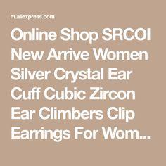Online Shop SRCOI New Arrive Women Silver Crystal Ear Cuff Cubic Zircon Ear Climbers Clip Earrings For Women Piercing Ear Crawler Jewelry | Aliexpress Mobile