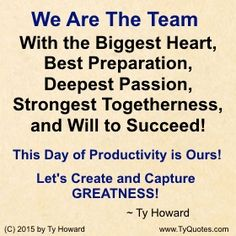 Teamwork Quotes. Teamwork Chants. Team Player Quote. Teamwork Quote. Team Building Quote. Team Building Chants. Team Success Quotes. Having Heart Quotes. motivational quote. inspirational quote. motivation quotes. inspiration quotes. quotes for work. workplace quotes. team heart quotes. unity quotes. together. workplace. at the office. respect quotes. championship quotes. trust quotes. team trust. empowerment quote. Motivation Magazine. Ty Howard.  ( MOTIVATIONmagazine.com )