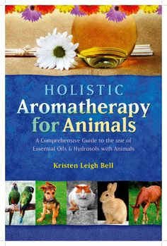 Holistic Aromatherapy for Animals Book Review - Great information about essential oils and their use with animals. Tons of good recipes!