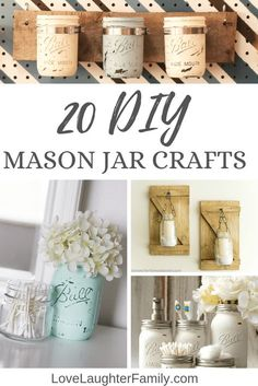 The 20 Cutest DIY Mason Jar Craft Ideas With Instructions - Love Laughter Family