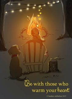 Campfire Art - Be With Those Who Warm Your Heart - Art for Beach Houses - Art for Women - Inspirational Art