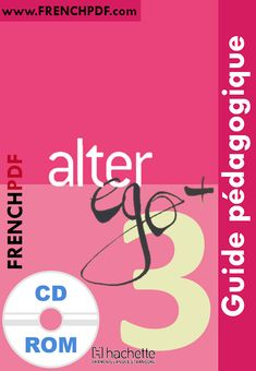 Télécharger livre : Alter ego B1 pdf + CD audio et le cahier d'activites gratuitement Alter Ego 3 B1 Why Learn French, Learn French Free, Learn French Beginner, Learn French Online, Beginner Books, Alter Ego, French Language Lessons, French Language Learning, Language Quotes