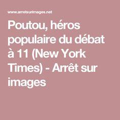 Poutou, héros populaire du débat à 11 (New York Times) - Arrêt sur images