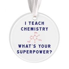 I teach Chemistry What's Your Superpower?  | Sold on #Zazzle | http://zazzle.com/terrybain* #superpower #teacher #chemistry