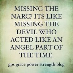 GPS-Grace Power Strength: Missing The Narcissistic Sociopathic Ex