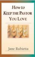How To Keep The Pastor You Love - ISBN#0830823190 by Jane Rubietta with InterVarsity Press